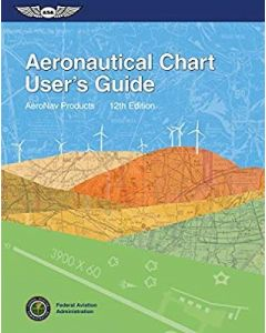 FAA Aeronautical Chart User's Guide 12th Edition